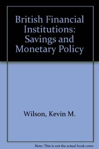 British Financial Institutions: Savings and Monetary Policy