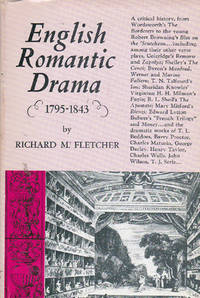 English Romantic Drama, 1795-1843: A Critical History by  Richard M Fletcher - Stated 1st ed - 1966 - from Dinsmore Books and Biblio.com