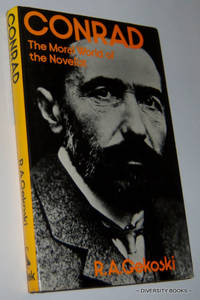 CONRAD : The Moral World of the Novelist (Novelists and their world)