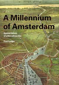 A Millenium of Amsterdam: Spatial History of a Marvellous City