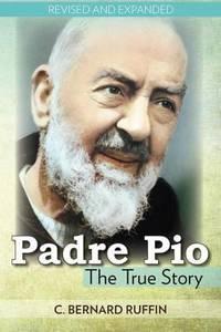 Padre Pio by C. Bernard Ruffin - Paperback - 1991 - from ThriftBooks (SKU: G0879736739I3N00)