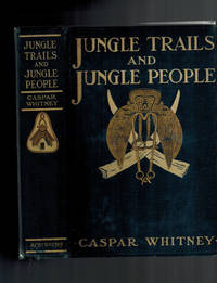 image of Jungle Trails and Jungle People; Travel, Adventure and Observation in the Far East