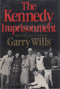 image of THE KENNEDY IMPRISONMENT: A Meditation on Power.