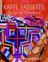 image of Kaffe Fassett's Quilts en Provence: Twenty Designs from Rowan for Patchwork and Quilting