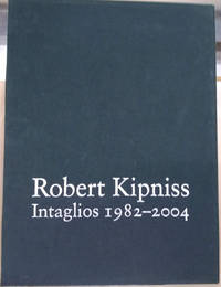 Robert Kipniss:  Intaglios 1982-2004, Catalogue Raisonne by  Thomas  Trudie A. ; Piche  - First Edition  - 2004  - from Old Saratoga Books (SKU: 41117)