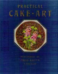 Cake Art Llc : Practical Cake - Art - The Most Useful and Helpful Book on ...