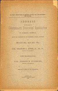 Address Delivered Before the Confederate Survivors' Association in Augusta, Georgia, Upon the Occasion of Its Fifteenth Annual Reunion on Memorial Day, April 26th, 1893