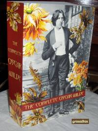 The Complete Oscar Wilde: The Complete Stories, Plays, and Poems of Oscar Wilde