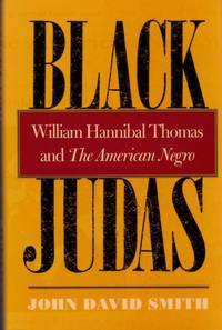 image of Black Judas William Hannibal Thomas and The American Negro