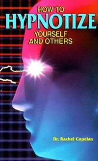 How to Hypnotize Yourself and Others by Rachel Copelan - Paperback - 1995 - from ThriftBooks (SKU: G0811908542I3N00)