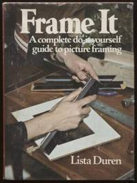 Frame It ;  A Complete Do-It-Yourself Guide to Picture Framing  A Complete  Do-It-Yourself Guide to Picture Framing