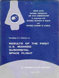 Proceedings of a Conference on Results of the First U. S. Manned  Suborbital Space Flight