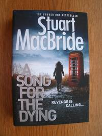 A Song for the Dying by  Stuart MacBride - First edition later printing - 2014 - from Scene of the Crime Books, IOBA (SKU: biblio4287)