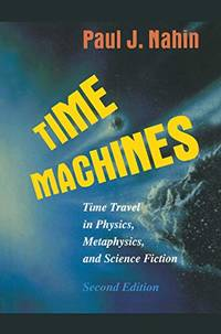 image of Time Machines: Time Travel in Physics, Metaphysics, and Science Fiction