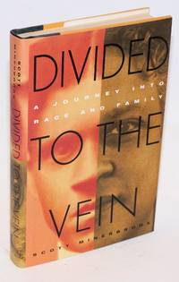 image of Divided to the vein; a journey into race and family