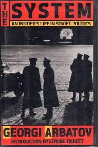 The System an Insider's Life in Soviet Politics