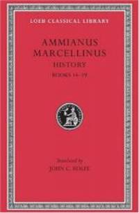 image of Ammianus Marcellinus: Roman History, Volume I, Books 14-19 (Loeb Classical Library No. 300) (English and Latin Edition)