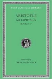 Aristotle: Metaphysics, Books I-IX (Loeb Classical Library No. 271) by Aristotle - 2002-06-01