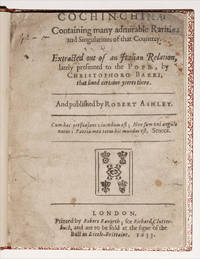 Cochin-China: Containing many admirable Rarities and Singularities of that Countrey.  Extracted out of an Italian Relation, lately presented to the Pope, by Christophoro Barri, that lived certaine years there