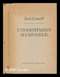 E. T. A. Hoffmann als Musiker und Musikschriftsteller