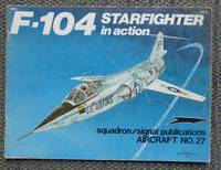 F-104 STARFIGHTER IN ACTION.  SQUADRON/SIGNAL AIRCRAFT NO. 27.