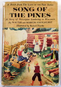 Song of the Pines. A Story of Norwegian Lumbering in Wisconsin. Land of the Free Series