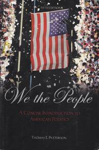 We The People with PowerWeb  : A Concise Introduction to American Politics
