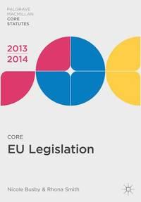 Core EU Legislation 2013-14 (Palgrave Macmillan Core Statutes)