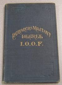 Forms and Ceremonies of the Degree of Patriarchs Militant Adopted By the  Soveriegn Grand Lodge of the Independent Order of Odd Fellows Portland,  Oregon, September 22, 1925