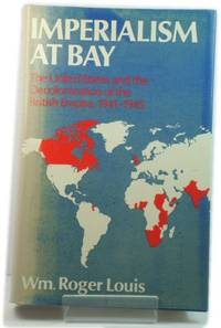 Imperialism at Bay: The United States and the Decolonization of the British Empire, 1941-1945