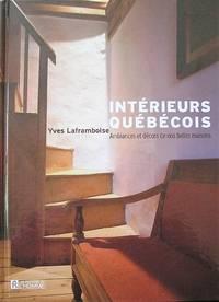 Intérieurs Québécois: Ambiances et décors de nos belles maisons