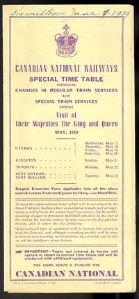 image of CANADIAN NATIONAL RAILWAYS SPECIAL TIME TABLE CONTAINING CHANGES IN REGULAR TRAIN SERVICES ALSO SPECIAL TRAIN SERVICES ACCOUNT VISIT OF THEIR MAJESTIES THE KING AND QUEEN MAY, 1939.