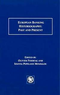 European Banking Historiography: Past and Present
