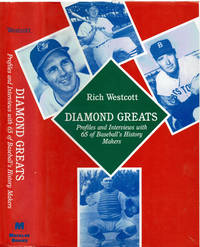 DIAMOND GREATS: Profiles and Interviews with 65 of Baseball\'s History Makers.