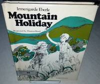 MOUNTAIN HOLIDAY. by Eberle, Irmengarde