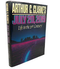 ARTHUR C. CLARKE'S JULY 20, 2019 :   Life in the 21st Century by Arthur C. Clarke - Hardcover - 1986 - from Rare Book Cellar and Biblio.co.uk