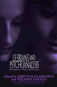 Lesbians and Psychoanalysis : Revolutions in Theory and Practice