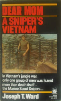 Dear Mom: A Sniper's Vietnam by  Joseph T Ward - from Simplyusedbooks and Biblio.com