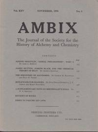 image of Ambix. The Journal of the Society for the History of Alchemy and Early Chemistry Vol. XXV, No. 3. November, 1978