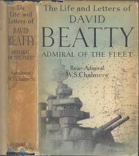 The Life and Letters of David, Earl Beatty.