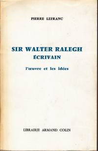 Sir Walter Ralegh (Raleigh), écrivain.  L'oeuvre et les idées