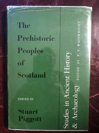 The Prehistoric Peoples of Scotland by Stuart Piggott Edited - 1st Edition - 1962 - from Three Geese In Flight Celtic Books (SKU: 008851)