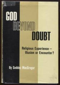 GOD BEYOND DOUBT; AN ESSAY IN THE PHILOSOPHY OF RELIGION