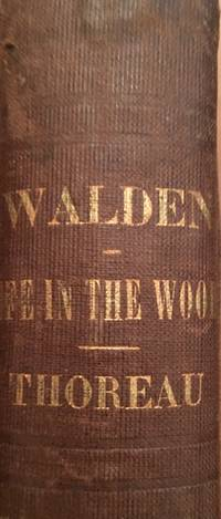 Walden: or Life in the Woods by  Henry D THOREAU - Hardcover - First Edition - 1854 - from Howard S. Mott, Inc (SKU: 34)