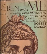 Ben and Me A New Astonishing Life of Benjamin Franklin As Written by his Good Mouse Amos