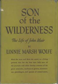 Son of the wilderness the life of John Muir by Linnie Marsh Wolfe