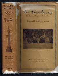 An Asian Arcady ; The Land and Peoples of Northern Siam