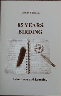 85 Years Birding : Adventures and Learning