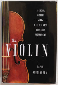 image of The Violin: A Social History of the World's Most Versatile Instrument
