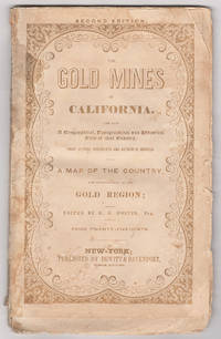 The Gold Regions of California : Being a Succinct Description of the Geography, History,...
